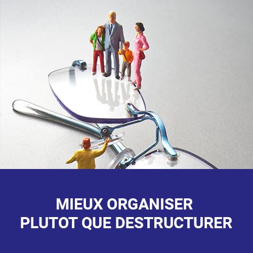 Vignette accueil - Mieux organiser plutôt que destructurer